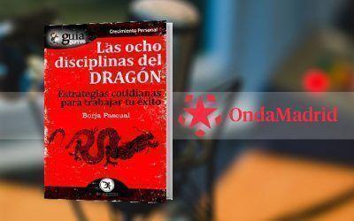 Borja Pascual presenta su «GuíaBurros: Las Ocho Disciplinas del Dragón» en «Madrid Trabaja», de Onda Madrid