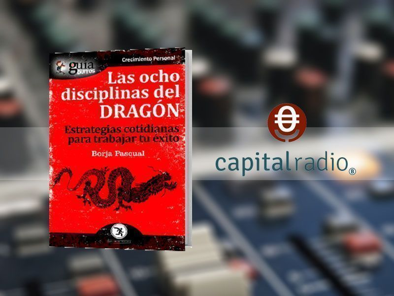 El «GuíaBurros: Las ocho disciplinas del dragón», de Borja Pascual, en «Franquicia2», de Capital Radio